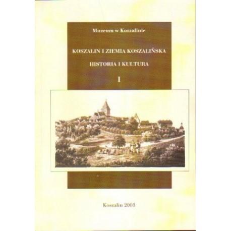 KOSZALIN I ZIEMIA KOSZALIŃSKA. HISTORIA I KULTURA