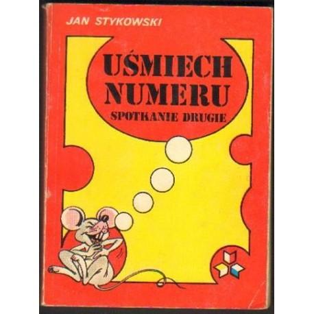 Jan Stykowski UŚMIECH NUMERU. SPOTKANIE DRUGIE [antykwariat]