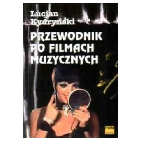 Lucjan Kydryński PRZEWODNIK PO FILMACH MUZYCZNYCH