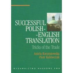 Aniela Korzeniowska, Piotr Kuhiwczak SUCCESSFUL POLISH-ENGLISH TRANSLATION. TRICKS OF THE TRADE
