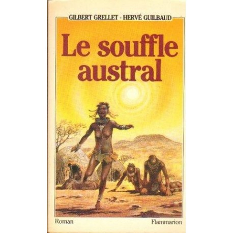 Gilbert Grellet, Herve Guilbaud LE SOUFFLE AUSTRAL [antykwariat]