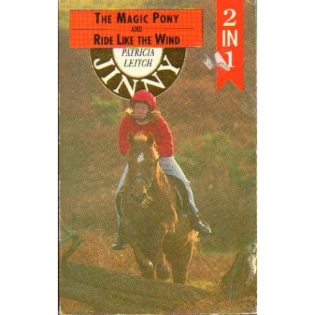 Patricia Leitch JINNY. THE MAGIC PONY. RIDE LIKE THE WIND [antykwariat]