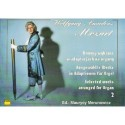 Wolfgang Amadeus Mozart UTWORY WYBRANE W ADAPTACJACH NA ORGANY. CZĘŚĆ 2