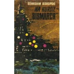 """Stanisław Biskupski NA KURSIE - """"BISMARCK"""" [antykwariat]"""