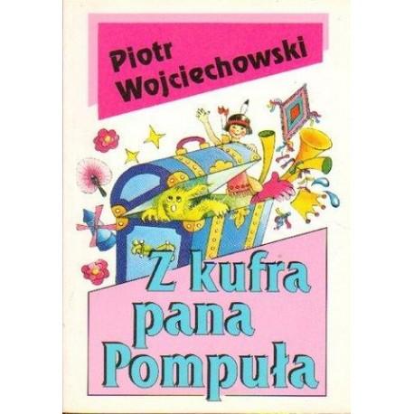 Piotr Wojciechowski Z KUFRA PANA POMPUŁA [antykwariat]