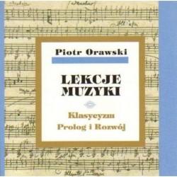 LEKCJE MUZYKI. KLASYCYZM. PROLOG I ROZWÓJ. TOM 4 Piotr Orawski