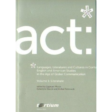 ENGLISH AND AMERICAN STUDIES IN THE AGE OF GLOBAL COMMUNICATIONS. VOLUME 1. LITERATURE [ACT1]
