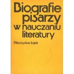 Mieczysław Łojek BIOGRAFIE PISARZY W NAUCZANIU LITERATURY [antykwariat]