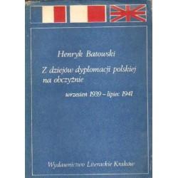 Henryk Batowski Z DZIEJÓW DYPLOMACJI POLSKIEJ NA OBCZYŹNIE (WRZESIEŃ 1939 - LIPIEC 1941) [antykwariat]