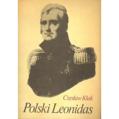 Czesław Kłak POLSKI LEONIDAS. RZECZ O LEGENDZIE HISTORYCZNEJ I LITERACKIEJ GENERAŁA JÓZEFA SOWIŃSKIEGO [antykwariat]