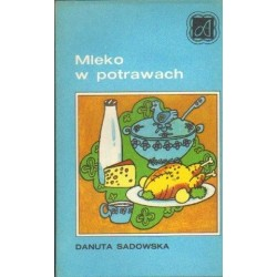 Danuta Sadowska MLEKO W POTRAWACH [antykwariat]