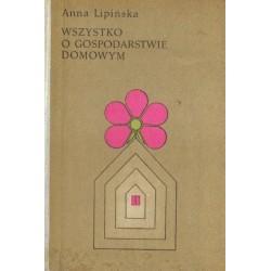 Anna Lipińska WSZYSTKO O GOSPODARSTWIE DOMOWYM [antykwariat]