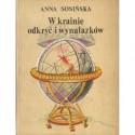 Anna Sosińska W KRAINIE ODKRYĆ I WYNALAZKÓW [antykwariat]