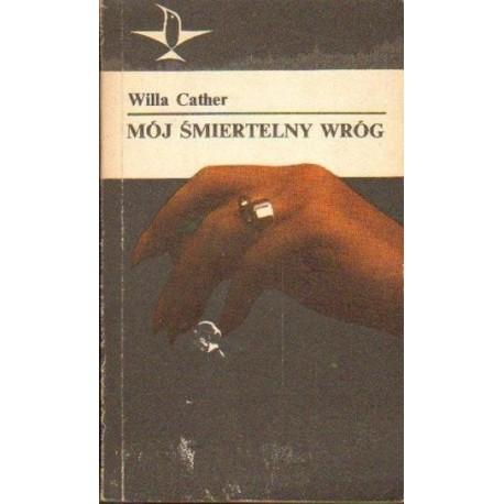 Willa Cather MÓJ ŚMIERTELNY WRÓG [antykwariat]