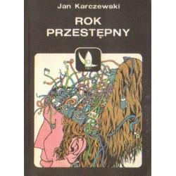 Jan Karczewski ROK PRZESTĘPNY [antykwariat]
