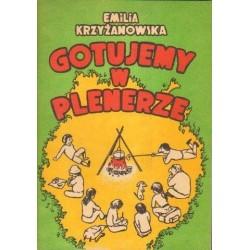 Emilia Krzyżanowska GOTUJEMY W PLENERZE [antykwariat]