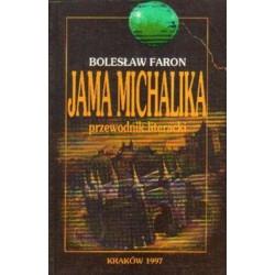 Bolesław Faron JAMA MICHALIKA. PRZEWODNIK LITERACKI [antykwariat]