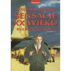 Bogusław Wołoszański SENSACJE XX WIEKU: PO II WOJNIE ŚWIATOWEJ [antykwariat]