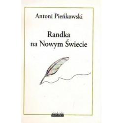 Antoni Pieńkowski RANDKA NA NOWYM ŚWIECIE [antykwariat]