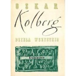 Oskar Kolberg DZIEŁA WSZYSTKIE. TOM 6: KRAKOWSKIE. CZĘŚĆ 2. MATERYAŁY DO ETNOGRAFII SŁOWIAŃSKIEJ [antykwariat]