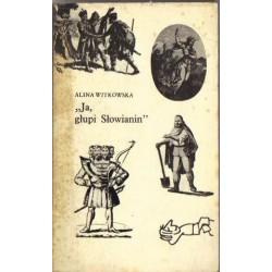 Alina Witkowska (red.) JA, GŁUPI SŁOWIANIN [antykwariat]
