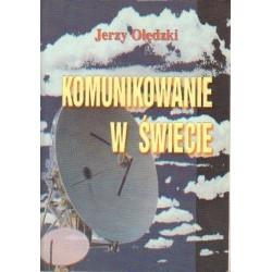 Jerzy Olędzki KOMUNIKOWANIE W ŚWIECIE. NARZĘDZIA, TEORIE, UNORMOWANIA [antykwariat]