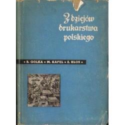 Bartłomiej Golka, Mieczysław Kafel, Zbigniew Kłos Z DZIEJÓW DRUKARSTWA POLSKIEGO [antykwariat]