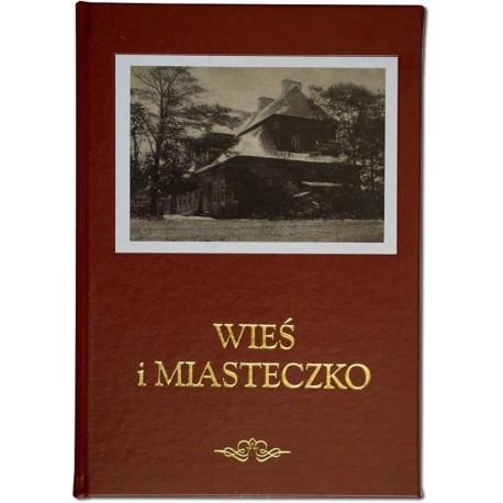 WIEŚ I MIASTECZKO [reprint]