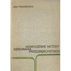 Jan Frąckiewicz NOWOCZESNE METODY KIEROWANIA PRZEDSIĘBIORSTWEM [antykwariat]