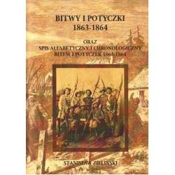 Stanisław Zieliński BITWY I POTYCZKI 1863-1864 ORAZ SPIS ALFABETYCZNY I CHRONOLOGICZNY BITEW I POTYCZEK 1863-1864 [reprint]