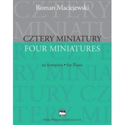 Roman Maciejewski CZTERY MINIATURY NA FORTEPIAN