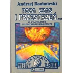 Andrzej Donimirski POZA CZAS I PRZESTRZEŃ. Z TAJEMNIC NIEDOSTRZEGALNEGO ŚWIATA [antykwariat]