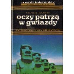 Francis Maziere OCZY PATRZĄ W GWIAZDY. FANTASTYCZNA WYSPA WIELKANOCNA [antykwariat]