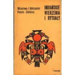 Mirosława i Aleksander Posern-Zielińscy INDIAŃSKIE WIERZENIA I RYTUAŁY [antykwariat]