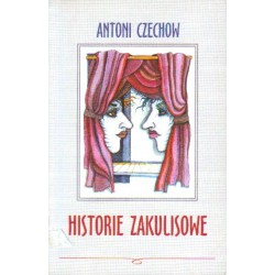 Antoni Czechow HISTORIE ZAKULISOWE