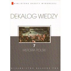 HISTORIA POLSKI. DEKALOG WIEDZY 7