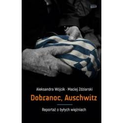 Aleksandra Wójcik, Maciej Zdziarski DOBRANOC, AUSCHWITZ