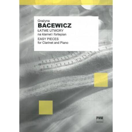 ŁATWE UTWORY NA KLARNET I FORTEPIAN Grażyna  Bacewicz