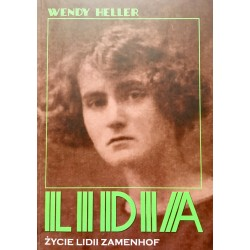 LIDIA. ŻYCIE LIDII ZAMENHOF Wendy Heller