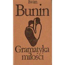 Iwan Bunin GRAMATYKA MIŁOŚCI
