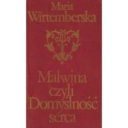 Maria Wirtemberska MALWINA CZYLI DOMYŚLNOŚĆ SERCA