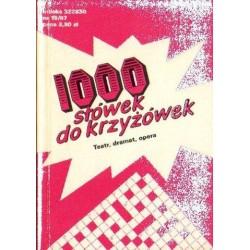 1000 SŁÓWEK DO KRZYŻÓWEK. TEATR, DRAMAT, OPERA