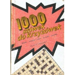 1000 SŁÓWEK DO KRZYŻÓWEK. HISTORIA, MITOLOGIA I RELIGIA, PRZYRODA, GEOGRAFIA