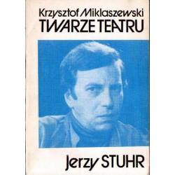 Krzysztof Miklaszewski TWARZE TEATRU. JERZY STHUR