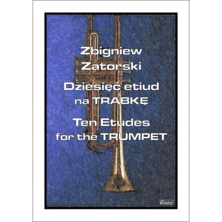 Zbigniew Zatorski DZIESIĘĆ ETIUD NA TRĄBKĘ