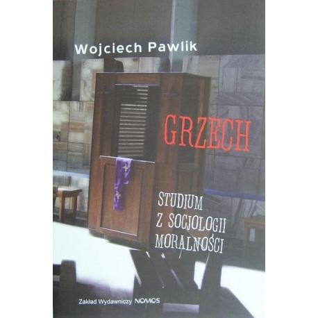 Wojciech Pawlik GRZECH: STUDIUM Z SOCJOLOGII MORALNOŚCI