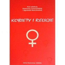 KOBIETY I RELIGIE Katarzyna Leszczyńska, Agnieszka Kościańska