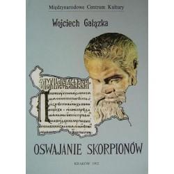 Wojciech Gałązka OSWAJANIE SKORPIONÓW
