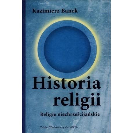 HISTORIA RELIGII. RELIGIE NIECHRZEŚCIJAŃSKIE Kazimierz Banek