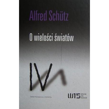 O WIELOŚCI ŚWIATÓW Alfred Schutz